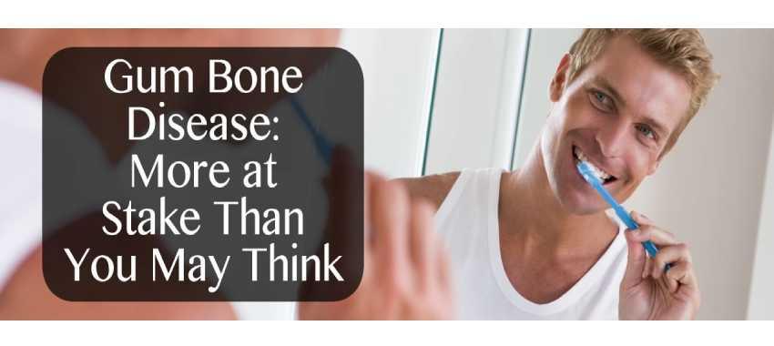 Gum Bone Disease in California